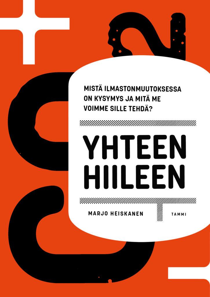 Marjo Heiskanen, Jussi Kaakinen: Yhteen hiileen, kansikuva, kustantaja Tammi 2020