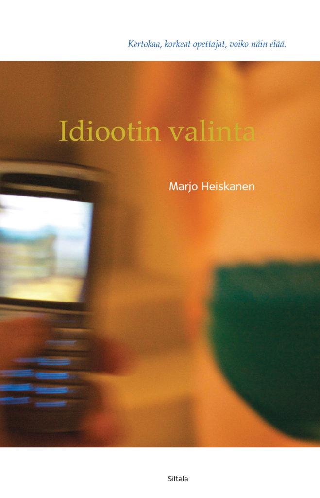 Marjo Heiskanen: Idiootin valinta, kansikuva