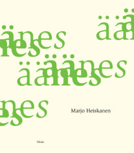 Marjo Heiskanen runokokoelma Äänes, kustantaja Siltala 2010